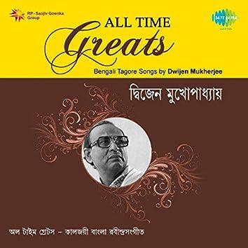 All Time Greats - Dwijen Mukherjee