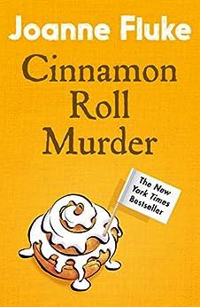 Cinnamon Roll Murder (Hannah Swensen Mysteries, Book 15): A mouth-watering murder mystery by [Joanne Fluke]