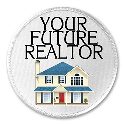 Your Future Realtor - 3' Sew/Iron On Patch Real Estate Agent House Home Humor