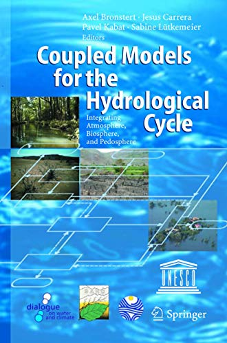 Coupled Models for the Hydrological Cycle: Integrating Atmosphere, Biosphere and Pedosphere