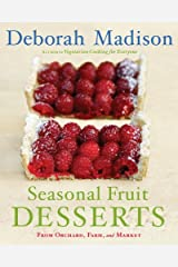 Seasonal Fruit Desserts: From Orchard, Farm, and Market [A Cookbook] Kindle Edition