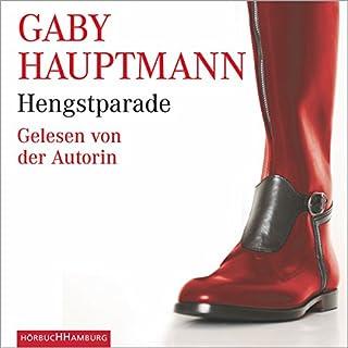 Hengstparade                   Autor:                                                                                                                                 Gaby Hauptmann                               Sprecher:                                                                                                                                 Gaby Hauptmann                      Spieldauer: 4 Std. und 52 Min.     4 Bewertungen     Gesamt 4,5