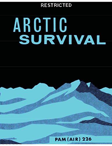 Arctic Survival Manual UK Pam Air: 1953 Uk Air Ministry Pam Air 226 (English Edition)