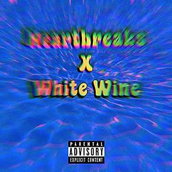 Heartbreaks X White Wine