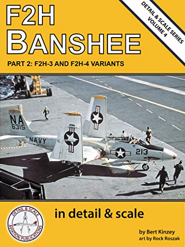 F2H Banshee in Detail & Scale, Part 2: F2H-3 and F2H-4 Variants (Detail & Scale...