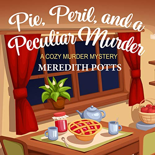 Pie, Peril, and a Peculiar Murder Audiobook By Meredith Potts cover art