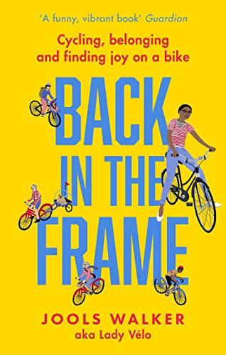 Back in the Frame: Cycling, belo...