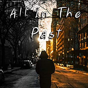 All in the Past