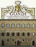 Gondi. Una dinastia fiorentina e il suo palazzo. Ediz. italiana e inglese