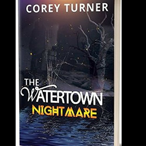 The Watertown Nightmare audiobook cover art