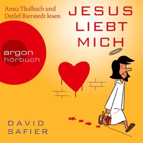 Jesus liebt mich                   Autor:                                                                                                                                 David Safier                               Sprecher:                                                                                                                                 Anna Thalbach,                                                                                        Detlef Bierstedt                      Spieldauer: 5 Std. und 17 Min.     201 Bewertungen     Gesamt 4,1