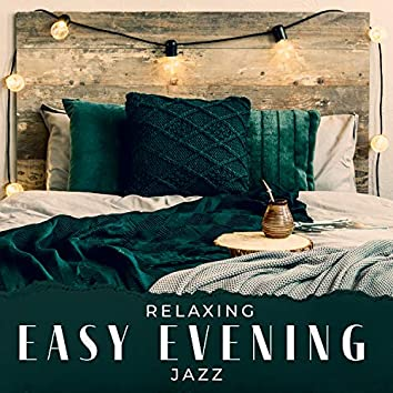 Relaxing Easy Evening Jazz - Smooth Lounge Instrumental Jazz