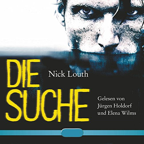 Die Suche                   By:                                                                                                                                 Nick Louth                               Narrated by:                                                                                                                                 Jürgen Holdorf,                                                                                        Elena Wilms                      Length: 13 hrs and 21 mins     Not rated yet     Overall 0.0
