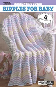 Leisure ArtsBeginner's Guide Ripples for Baby to Crochet (Leisure Arts #75011)