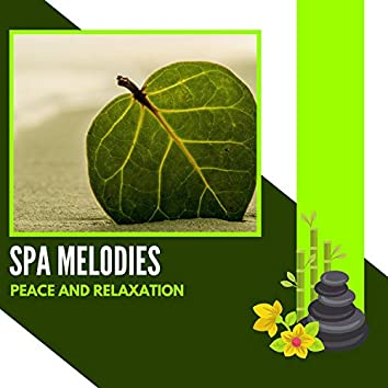 Spa Melodies - Peace And Relaxation