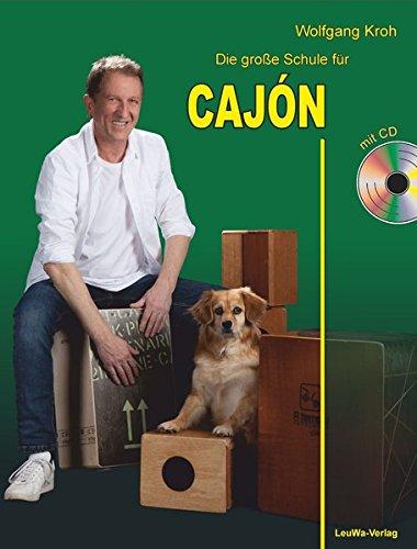 Die große Schule für CAJÓN mit CD: Alle Grundlagen in einem Lehrbuch!