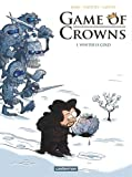 Game of Crowns, Tome 1 : Winter is cold