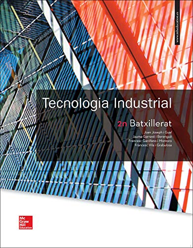 LA TECNOLOGIA INDUSTRIAL 2 BATXILLERAT