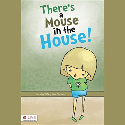There's a Mouse in the House! audiobook cover art