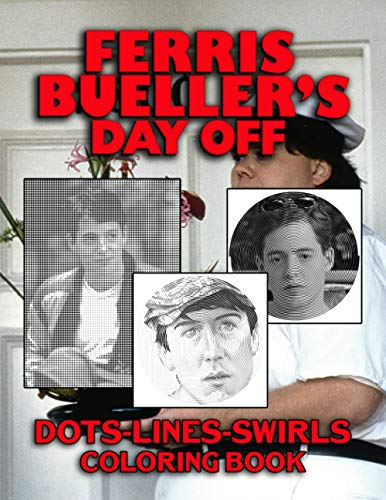 Ferris Buellers Day Off Dots Lines Swirls Coloring Book: Stunning Activity Swirls-Dots-Diagonal Books For Adults, Teenagers (Unofficial)