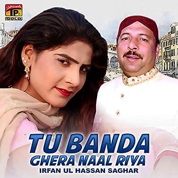 Tu Banda Ghera Naal Riya - Single