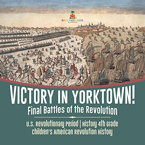 Victory in Yorktown! Final Battles of the Revolution cover art