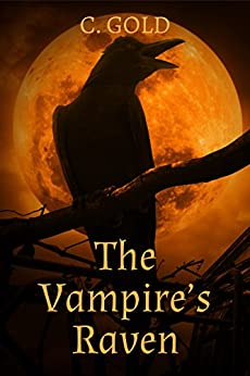 The Vampire's Raven: A Paranormal Novelette (Seattle Paranormal Shenanigans) by [C. Gold]