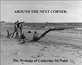 AROUND THE NEXT CORNER: The Writing of Catherine McNabb