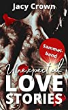 Unexpected Love Stories: Sammelband