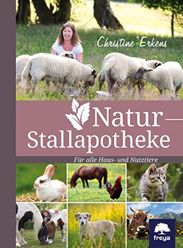 Natur-Stallapotheke: Für alle Haus- und Nutztiere