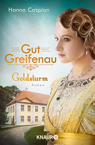 Gut Greifenau - Goldsturm: Roman (Die Gut-Greifenau-Reihe 4)