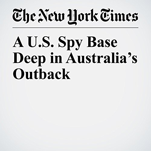 A U.S. Spy Base Deep in Australia's Outback audiobook cover art