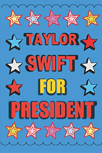 Taylor Swift for President: Empty Lined Journal Vote for Taylor Swift