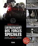 L'Entrainement des Forces Speciales - Tactical Fit. Forger Son Corps, Aiguiser Son Esprit. Preface P: Tactical Fit. Forger son corps, aiguiser son ... par Bernard Meunier, ancien GIGN (KIWI)
