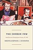 The Chosen Few: How Education Shaped Jewish History, 70-1492 (The Princeton...