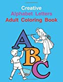 Creative Alphabet Letters Adult Coloring Book: High-Quality Black&White Alphabet Coloring