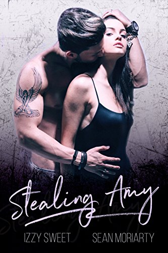 Stealing Amy by Izzy Sweet and Sean Moriarty