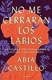 No me cerrarán los labios: Una novela sobre Hermila Galindo, feminista y revolucionaria