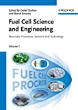 Fuel Cell Science and Engineering: Materials, Processes, Systems and Technology (English Edition)