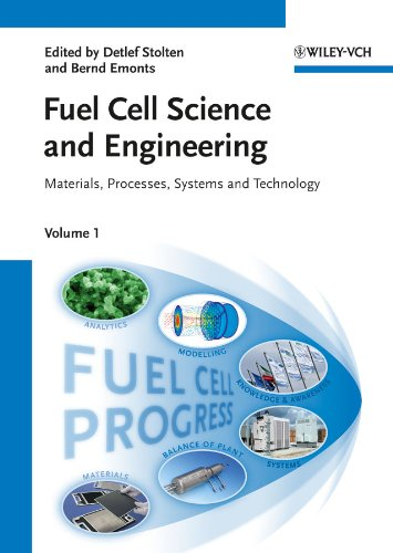 Fuel Cell Science and Engineering, 2 Volume Set: Materials, Processes, Systems and Technology