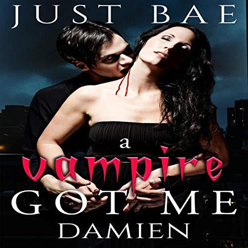 A Vampire Got Me: Damien audiobook cover art