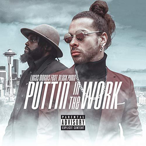 Puttin in the Work [Explicit]