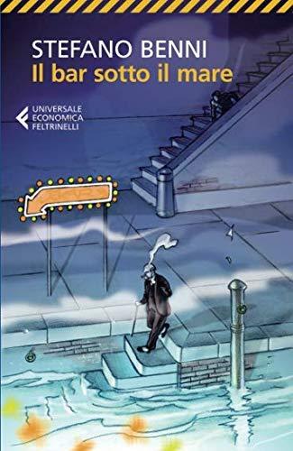 Il Bar Sotto Il Mare - Nuova Edizione 2013 (Italian Edition) by Stefano Benni(2012-12-27)