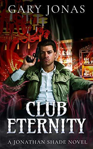 Club Eternity (Jonathan Shade Book 9) (English Edition)