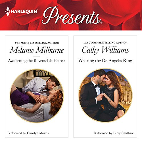 Awakening the Ravensdale Heiress & Wearing the De Angelis Ring                   By:                                                                                                                                 Melanie Milburne,                                                                                        Cathy Williams                               Narrated by:                                                                                                                                 Carolyn Morris,                                                                                        Perry Smithson                      Length: 10 hrs and 37 mins     32 ratings     Overall 4.5