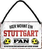 Blechschilder HIER WOHNT EIN Stuttgart Fan Hängeschild