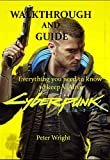 CYBERPUNK 2077 WALKTHROUGH AND GUIDE: Everything you need to Know to Keep V Alive (Cyberpunk 2077: Walkthrough and Guide Book 2)
