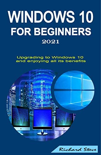 WINDOWS 10 FOR BEGINNERS 2021 UPGRADING TO WINDOWS 10 AND ENJOYING ALL ITS BENEFITS product image