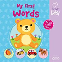 My First Words (I Love My Baby - First Touch and Feel) 1781972877 Book Cover