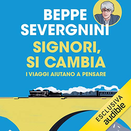 Signori, si cambia     I viaggi aiutano a pensare              By:                                                                                                                                 Beppe Severgnini                               Narrated by:                                                                                                                                 Beppe Severgnini                      Length: 6 hrs and 31 mins     Not rated yet     Overall 0.0